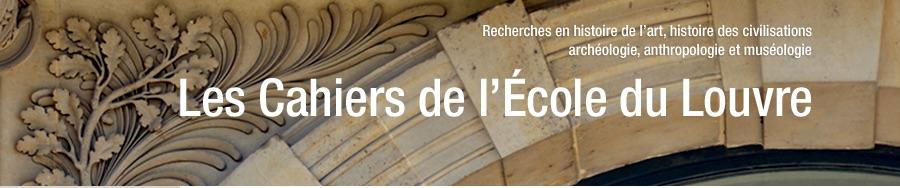 Les cahiers de l'Ecole du Louvre