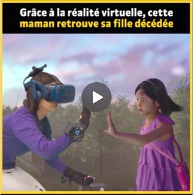 Grâce à la réalité virtuelle, cette maman retrouve sa fille décédée